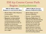 ese 631 course career path begins ese631dotcom4