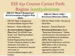 ese 631 course career path begins ese631dotcom5