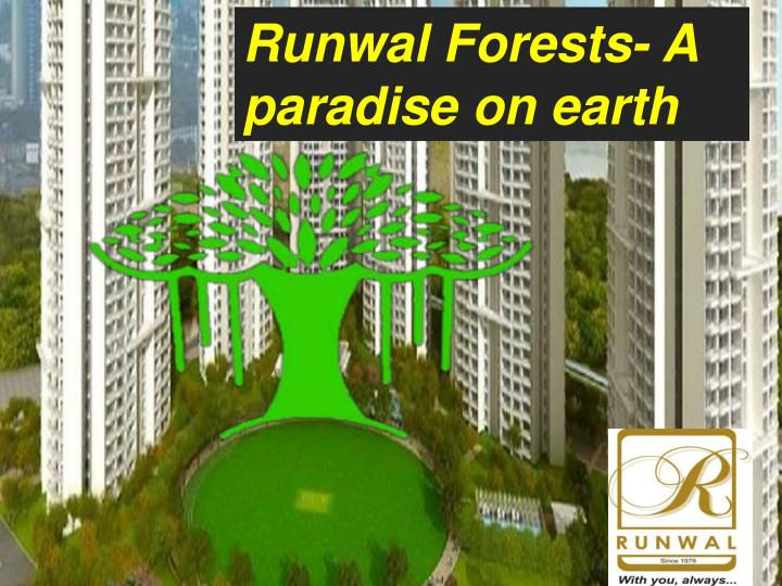 Runwal Forests- A paradise on earth