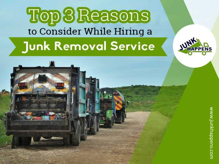 top 3 reasons to consider while hiring a junk removal service n.