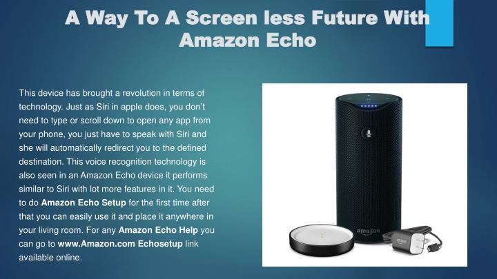 A Way To A Screen less Future With Amazon Echo