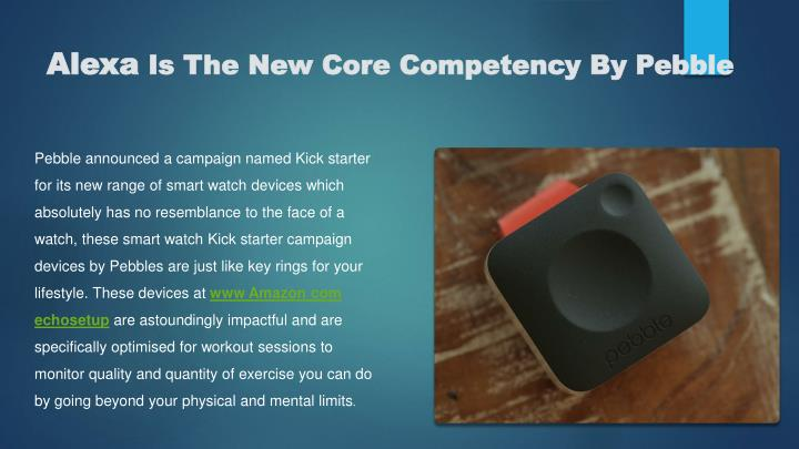 Alexa is the new core competency by pebble