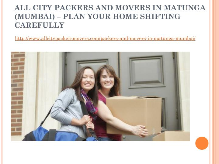 all city packers and movers in matunga mumbai plan your home shifting carefully n.