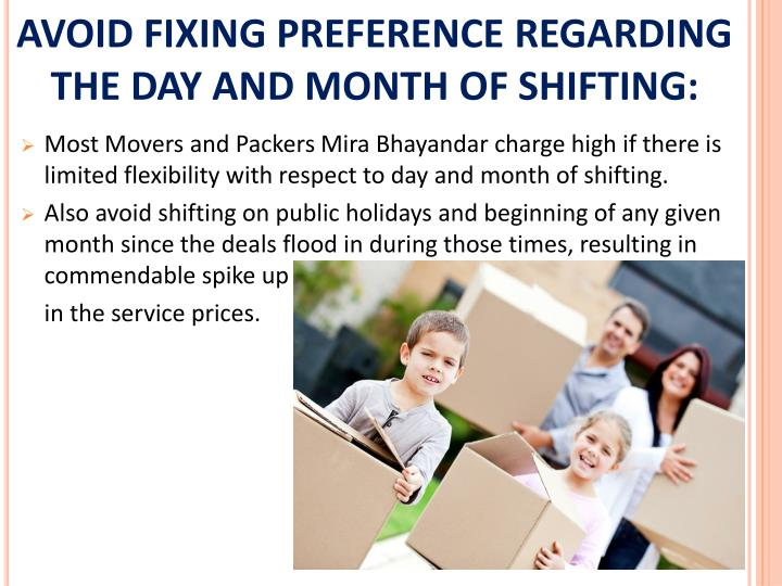 AVOID FIXING PREFERENCE REGARDING THE DAY AND MONTH OF SHIFTING: