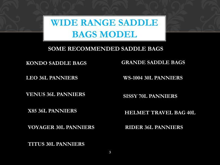 Wide range saddle bags model