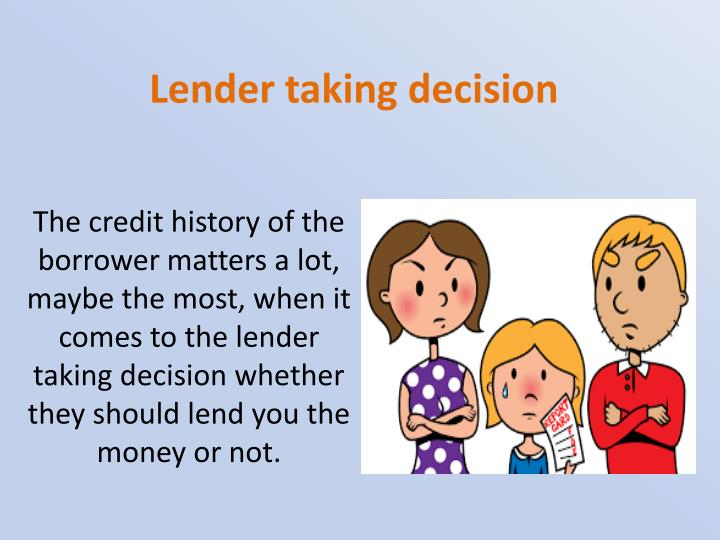 lending decision How lenders make — and monitor — credit decisions reports on credit — issue 6 you fill out a credit application later — sometimes seconds, sometimes a week or.