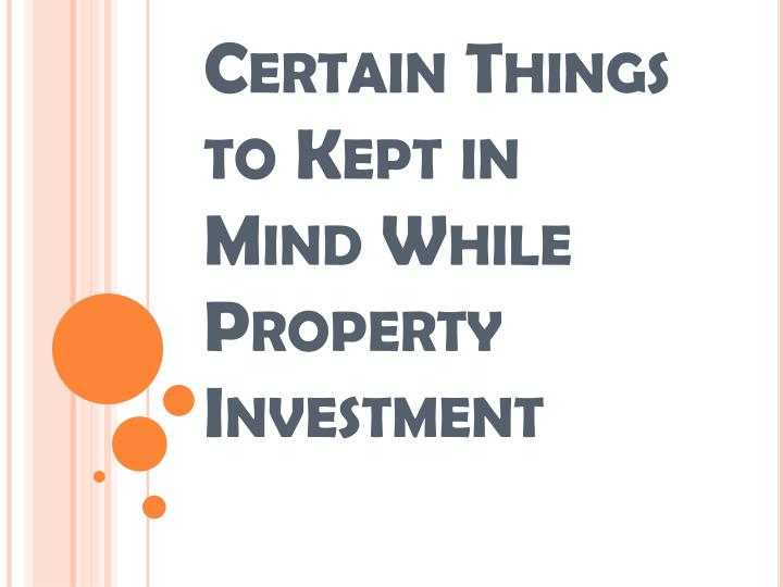 certain things to kept in mind while property investment n.