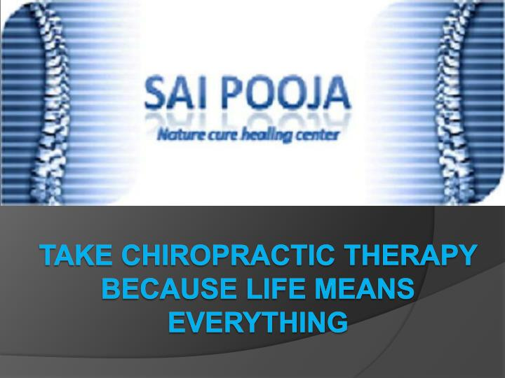 take chiropractic therapy because life means everything n.