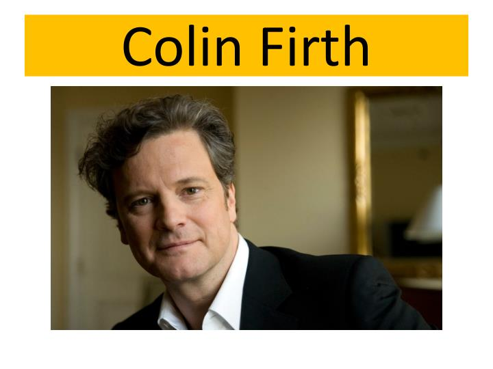 PPT - Colin Firth Biog...