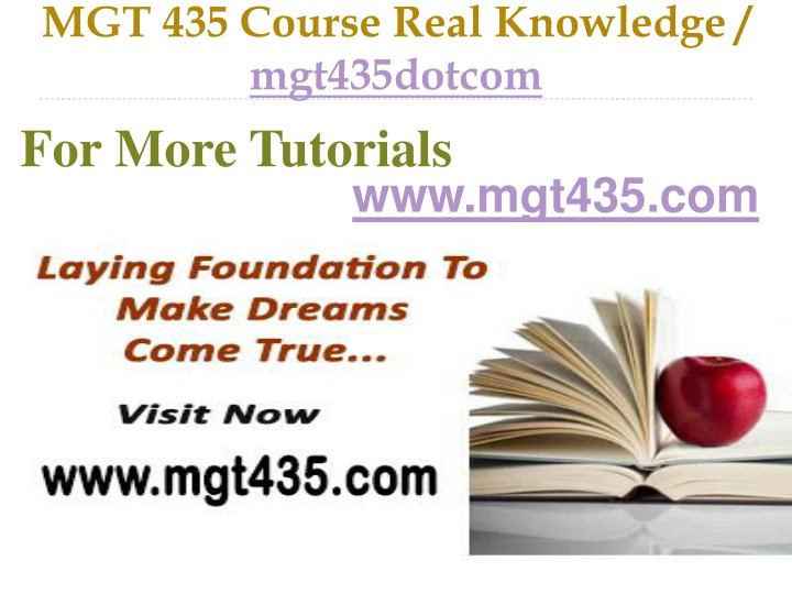 mgt 435 course real knowledge mgt435dotcom n.