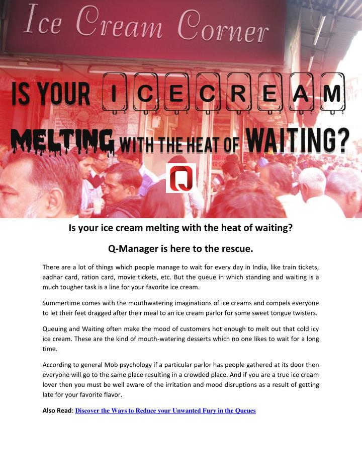 Is your ice cream melting with the heat of waiting?