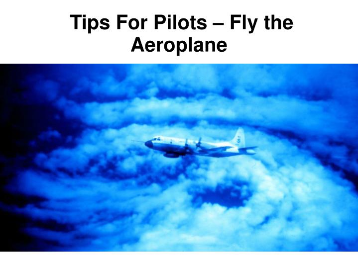 tips for pilots fly the aeroplane n.
