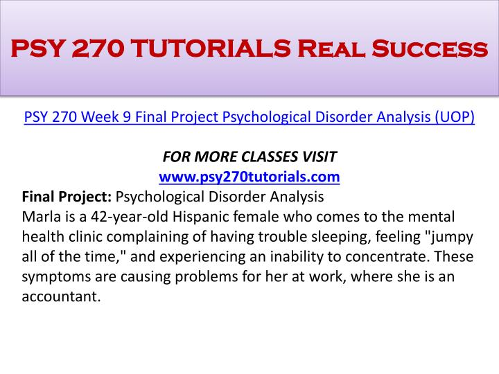 psy 240 final project analyzing psychological disorders Psy 240 week 9 final project analyzing biopsychological disorders click following link to purchase psy 240 week 9 final project analyzing biopsychological disorders - college essay - alexander33555 brainiacom.