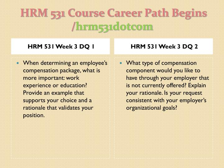 compensation and benefits strategies hrm 531 recommendations Category: hrm 531 hrm 531 week 2 employment law compliance plan hrm 531 week 3 compensation and benefits strategies recommendations hrm 531 week 4 performance management plan hrm 531 week 4 week four learning team reflection hrm 531 week 5 training plan hrm 531 week 6 recruitment and selection strategies recommendations hrm 531 week 6 week six learning team reflection.