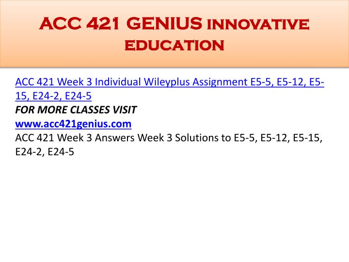acc 421 wiley plus Acc422 week 2 e7-2 e7-8 e8-5 e8-14 p7-1 e8-25 e7-2 (determine cash balance) presented below are a number of independent situations instructions for each.