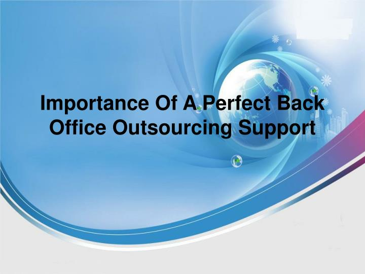 I mportance o f a perfect b ack o ffice outsourcing s upport