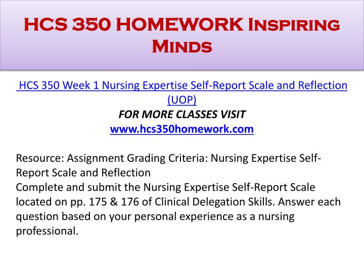hcs 350 nursing expertise self report scale and reflection This archive file of hcs 350 week 4 discussion question 3 includes: how might a meeting general questions - general general questions hcs 350 hcs\350 week 1 nursing expertise self-report scale and reflection hcs 350 hcs\350 week 2 communication style case study hcs 350 hcs\350 delegation example in a health care setting presentation hcs 350 hcs.