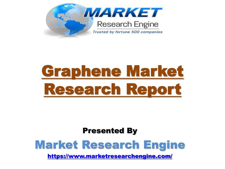 PPT - Graphene Market will Grow Globally at a CAGR of 40