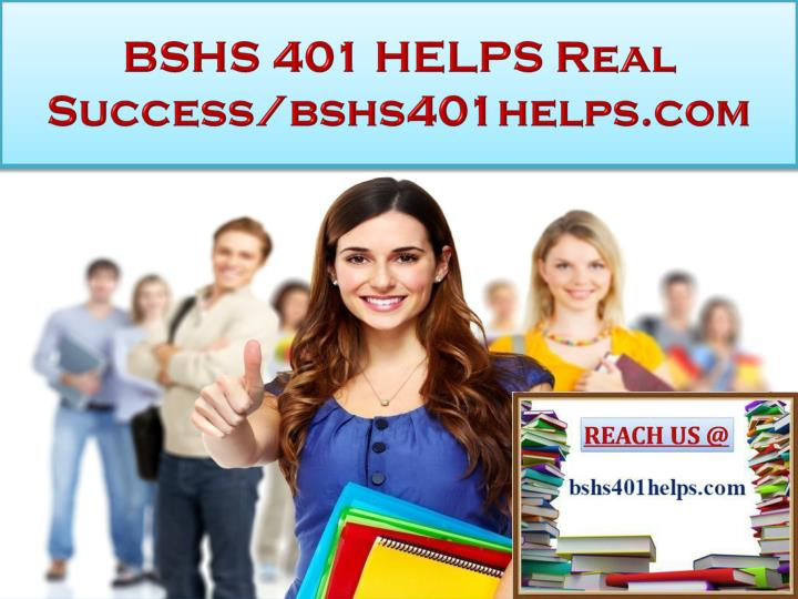 Bshs 401 helps real success bshs401helps com