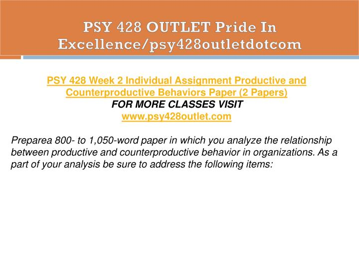 productive and counterproductive behavior paper Productive and counterproductive behaviors paper prepare a 700- to 1,050-word paper in which you analyze the relationship between productive and counterproductive behavior.