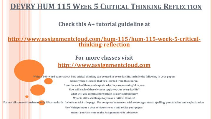 hum115 r1 problem solving This course focuses on developing the critical and creative thinking skills necessary to analyze and solve problems, make decisions, implement strategies, and formulate well supported points of view on key academic, social, and professional issues.