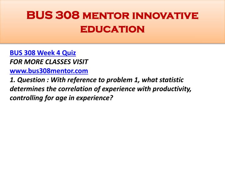 bus 308 week 1 problem set Problem set week one all statistical calculations will useemployee salary data set using the excel analysis toolpak function descriptive bus 308 week 1.