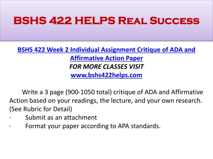 bshs422 essay View essay - bshs422 critique of the americans with disabilities act and affirmative action from bshs 422 at university of phoenix 1 ada and affirmative action critique of the americans with.