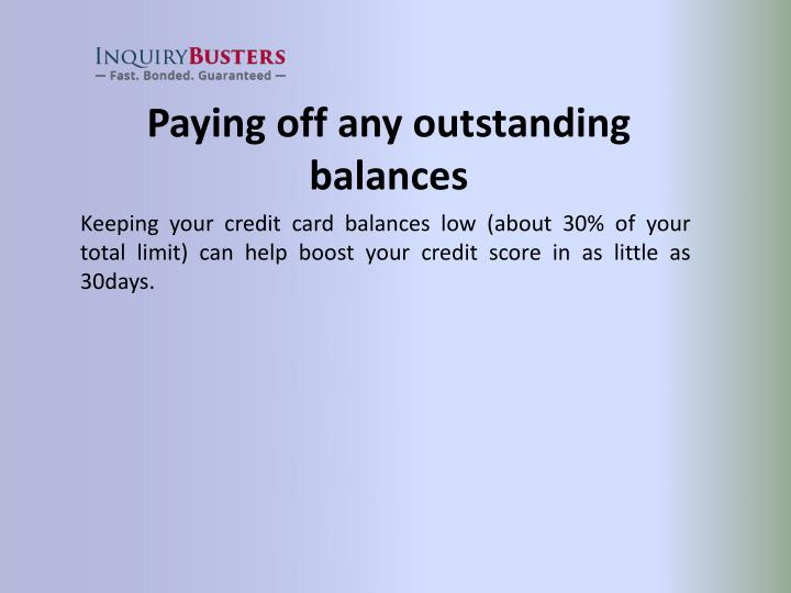 Paying off any outstanding balances