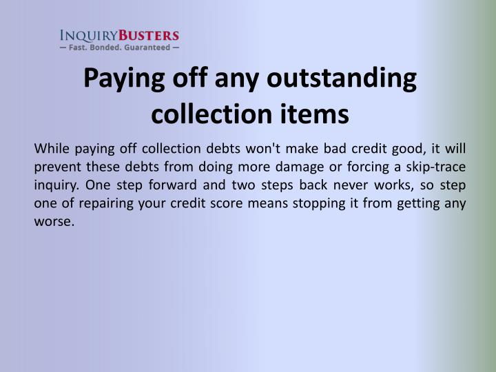 Paying off any outstanding collection items