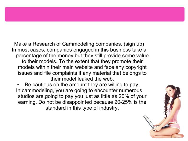 Make a Research of Cammodeling companies. (sign up)