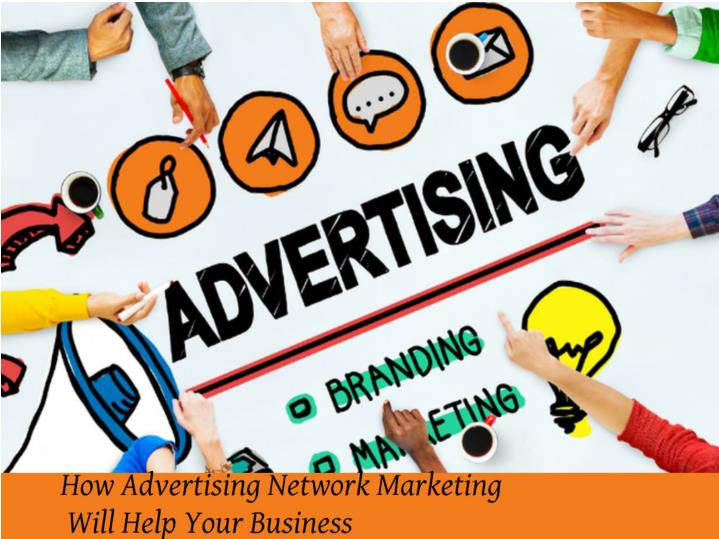 How advertising network marketing will help your business