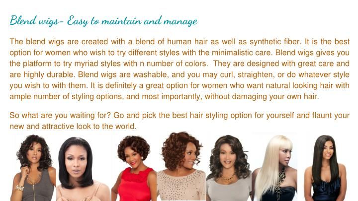 Blend wigs- Easy to maintain and manage
