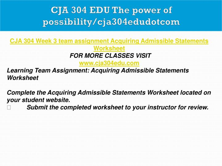 acquiring admissible statements Acquiring admissible statements worksheet each learning team should conduct internet research by visiting the state websites for arizona upx material.