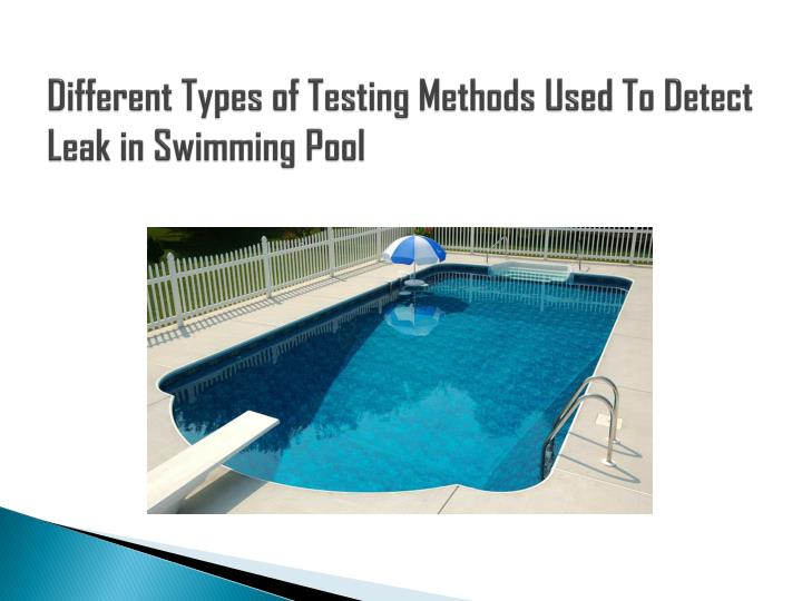 different types of testing methods used to detect leak in swimming pool n.