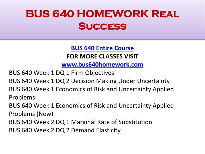 "bus 640 week 1 economics of Bus 640 entire course ""managerial economics"" $4999 add to cart bus 640 week 6 dq 2 sustainable bus 640 week 6 dq 1 game theory and bus 640 bus 642 bus."