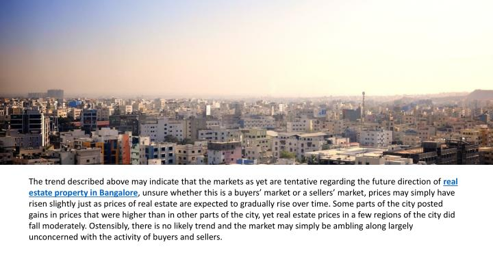 The trend described above may indicate that the markets as yet are tentative regarding the future di...