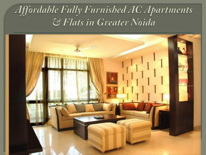 Affordable fully furnished ac apartments flats in greater noida