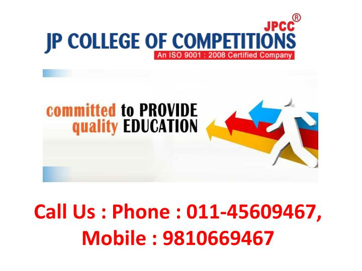Call Us : Phone : 011-45609467, Mobile : 9810669467