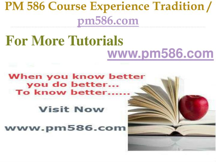 Pm 586 course experience tradition pm586 com