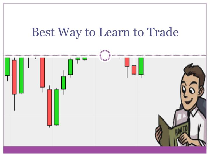 best way to learn to trade n.