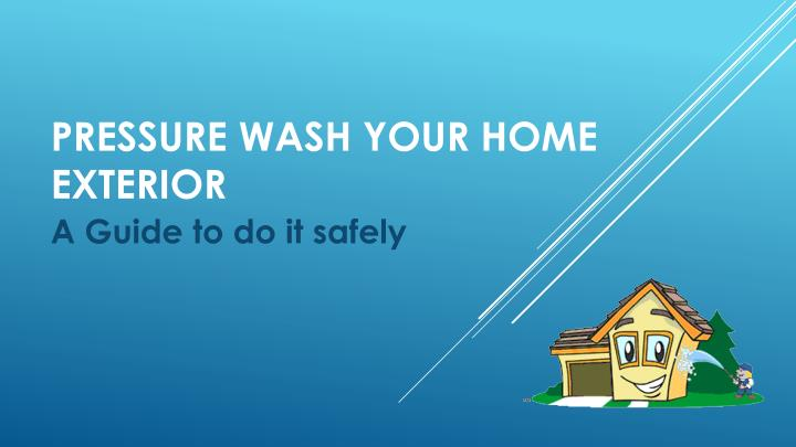 pressure wash your home exterior n.