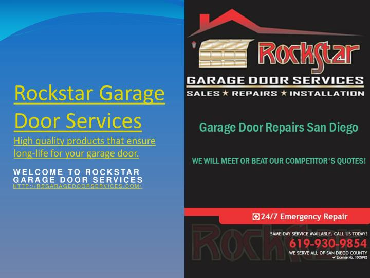 Rockstar garage door services high quality products that ensure long life for your garage door