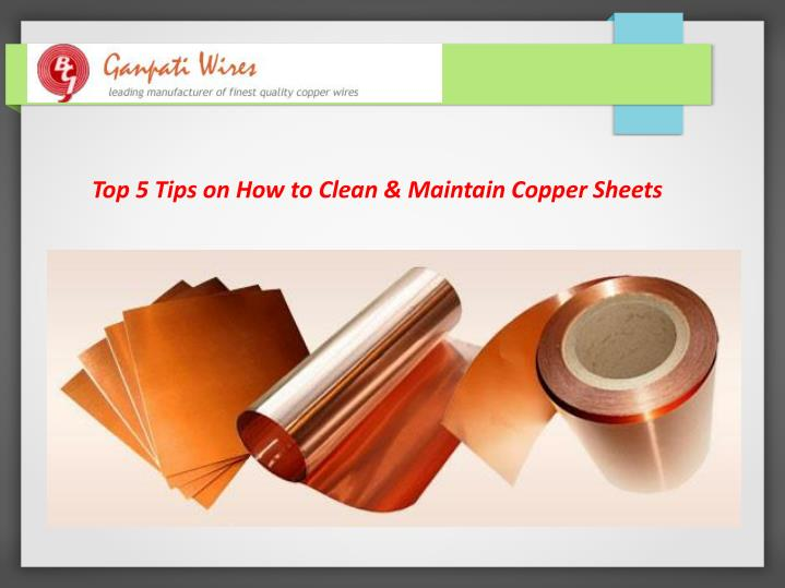 Top 5 Tips on How to Clean & Maintain Copper Sheets