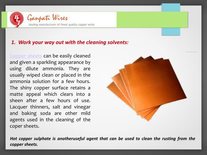 1.  Work your way out with the cleaning solvents: