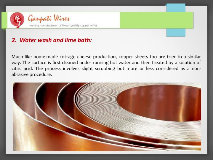 2.  Water wash and lime bath: