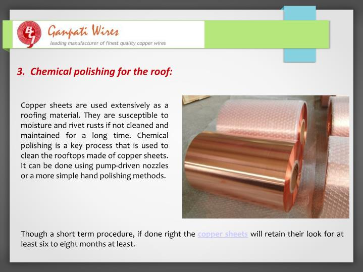 3.  Chemical polishing for the roof: