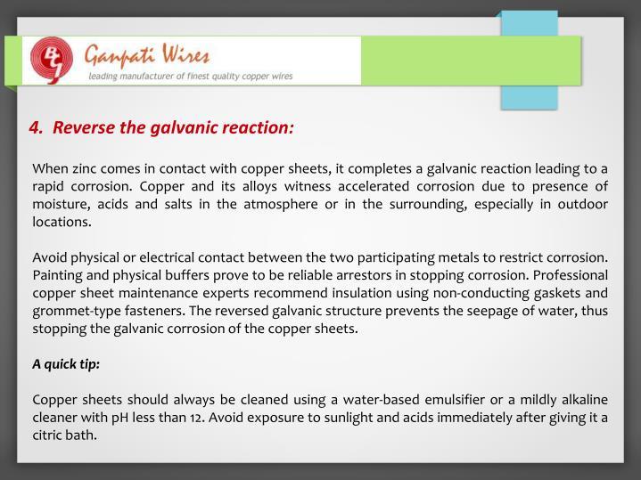 4.  Reverse the galvanic reaction: