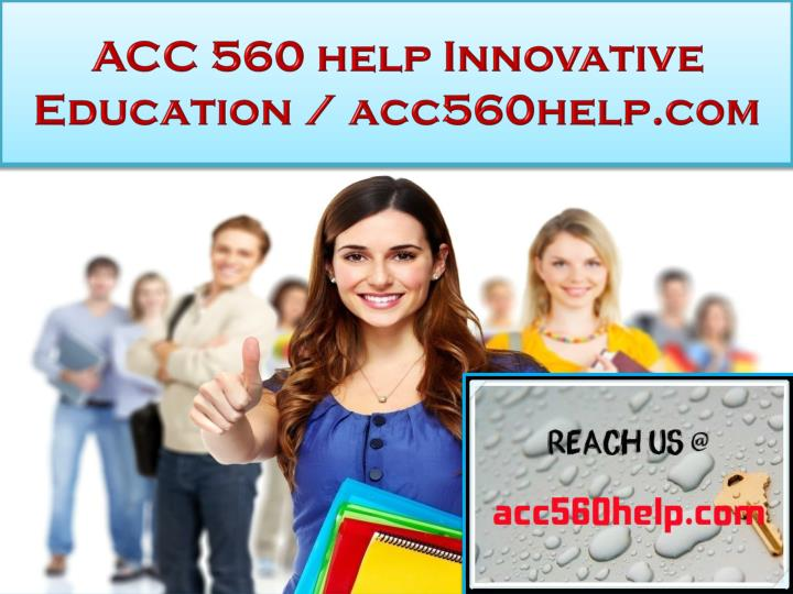 Acc 560 help innovative education acc560help com