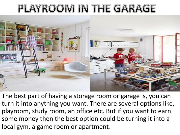 PLAYROOM IN THE GARAGE