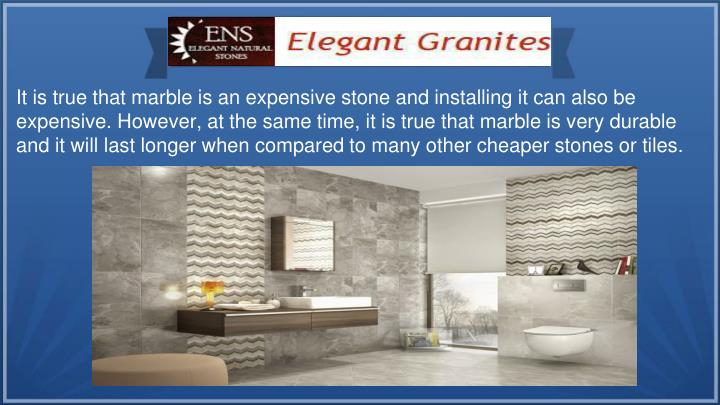 It is true that marble is an expensive stone and installing it can also be expensive. However, at th...